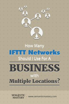 How Many IFTTT Networks Should I Use For A Business With Multiple Locations? #SEO via http://semanticmastery.com/how-many-ifttt-networks-should-i-use-for-a-business-with-multiple-locations/amp