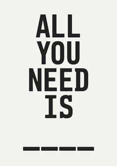 Food. All you need is food.