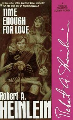 Time Enough For Love by Robert Heinlein