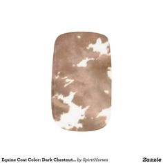 "CLICK ""MINX"" TO PURCHASE Equine Coat Color: Dark Chestnut Overo Paint Horse Minx® Nail Art"