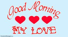 Romantic Good Morning Messages, Good Morning Sister, Good Morning Love Messages, Good Morning Good Night, Message For Mother, Message For Girlfriend, Good Morning My Sweetheart, Cute Messages For Him, Romantic Love Sms