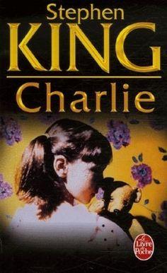 Découvrez Charlie, de Stephen King sur Booknode, la communauté du livre