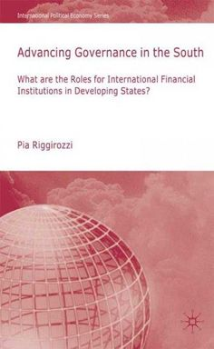 Advancing Governance in the South: What Roles for International Financial Institutions in Developing States?