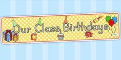 Our Class Birthdays Display Banner - birthdays, class management