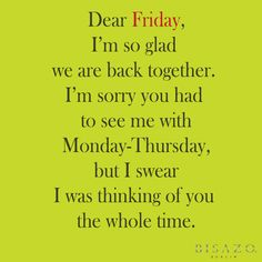 Dear Friday...
