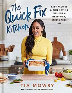 📖 The Quick Fix Kitchen: Easy Recipes and Time-Saving Tips for a Healthier, Stress-Free Life: A Cookbook by Tia Mowry Healthy Food Swaps, Healthy Recipes, Easy Recipes, Tia Mowry, Saving Tips, Time Saving, Life Kitchen, New Cookbooks, One Pot Meals
