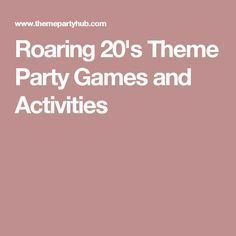 Roaring 20's Theme Party Games and Activities