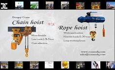 Chain hoist v.s chain hoist: Which do you select, chain hoist or rope hoist?  Chain hoist and rope hoist are widely used electric hoist for material handling. For your application, which do you select, the chain hoist or rope hoist? Check selection tips on rope hoist and chain hoist now!  http://www.cranesdq.com/rope-hoist-and-chain-hoist-selection-tips.html