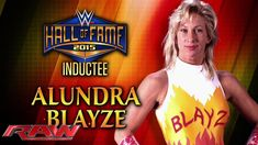 Alundra Blayze is announced for the WWE Hall of Fame Class of 2015: Raw,...