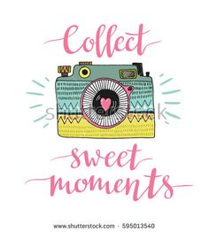 Ornamental Retro photo camera and stylish lettering - Collect sweet moments. Calligraphy Quotes Doodles, Doodle Quotes, Hand Lettering Quotes, Doodle Art, Pretty Quotes, Cute Quotes, Happy Quotes, Unicornios Wallpaper, Wallpaper Quotes