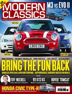 We're bringing the fun back in the latest issue of Modern Classics, with affordable warm hatch heroes like the Mini Cooper S, Ford Fiesta ST and Suzuki Swift.  Should BMW's Sport Evo or Mercedes-Benz' 2.5-16 Evo II be the car to crave today? BMW and Mercedes do battle to see which one's best.  PLUS Honda Civic Type-R: the finest naturally aspirated hot hatch ever, 911 GT3 RS: water-cooled classic, Tiff Needell joins Modern Classics and much more!