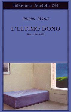 L'ultimo dono | Sándor Márai - Adelphi Edizioni