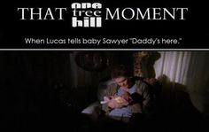 One of my fav scenes! Hate that we didn't get to watch Lucas and Peyton be parents and have more children!