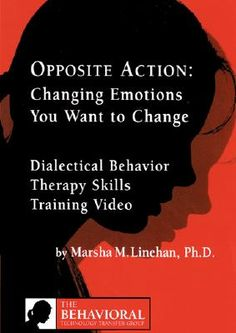 Healing from BPD - Borderline Personality Disorder: Opposite Action: DBT Skill