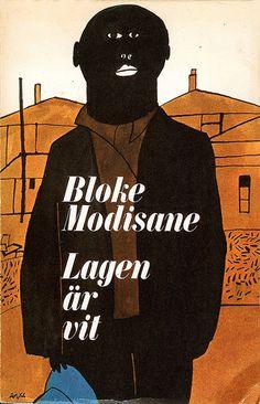 Bloke Modisane, Lagen är vit, Bonniers,1965. Cover illustration by Per Åhlin.