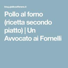 Pollo al forno (ricetta secondo piatto) | Un Avvocato ai Fornelli Italian Dishes, Pastries, Italian Side Dishes, Italian Meals, Tarts, Italian Foods