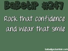 smiles do wonders for your confidence !