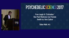"Gabor Maté: Jungle To ""Civilization"" - How Plant Medicines Can Promote ..."