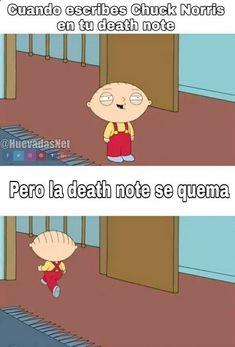 Con Chuck Norris nadie puede ni la Death Note xd - Meme Para más imágenes graciosas y memes en Español visita: www.Huevadas.net #meme #humor #chistes #viral #amor #huevadasnet