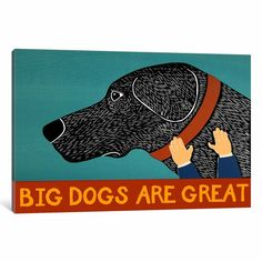 iCanvas Stephen Huneck Big Dogs Are Great Black Painting Print on Wrapped Canvas Size: Canvas Artwork, Canvas Art Prints, Painting Prints, Black Painting, Art Paintings, Funny Giraffe, Personalised Canvas, Black Canvas, Big Dogs