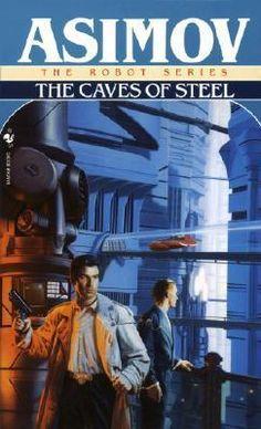 Read Book The Caves of Steel (The Robot Series Book Author Isaac Asimov Isaac Asimov, Top Ten Books, My Books, Reading Books, The Caves Of Steel, Robot Series, Science Fiction Books, Fiction Novels, Fiction Writing