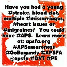"""Be your own health advocate. After constantly being told """"'nothing is wrong"""", a potentially fatal blood clotting disease(APS/Hughes Syndrome) can be found with a few tests."""
