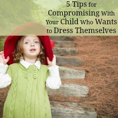 5 Tips to Compromise With Your Child Who Wants to Dress Themselves