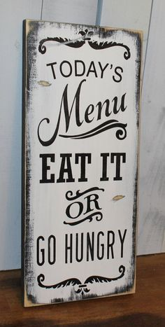 Today's menu Sign / Eat it or go hungry / Kitchen sign / Kitchen decor // That's how it was when I was little and how it will be in my home - Kitchen Decor Themes Funny Kitchen Signs, Kitchen Decor Signs, Kitchen Themes, Kitchen Wall Art, Home Decor Kitchen, Kitchen Ideas, Funny Signs, Kitchen Decorating Themes, Design Kitchen