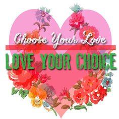 chooseyourloveloveyourchoice