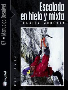 Manual de escalada en hielo y mixto  Manual técnico de 200 páginas, con ilustraciones y fotos descriptivas a todo color.