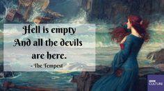 """""""O Inferno está vazio e todos os demônios estão aqui."""" (De A Tempestade)"""