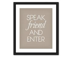 LOTR Quote Art  Speak Friend and Enter  8x10  by AllTheBestQuotes, $5.00