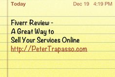 My Last Blog Post Before the Holidays!: Fiverr Review – A Great Way to Sell Your Services Online http://petertrapasso.com/fiverr-review-a-great-way-to-sell-your-services-online