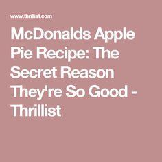 McDonalds Apple Pie Recipe: The Secret Reason They're So Good - Thrillist