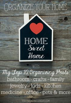 My Top 10 Organizing Posts for the bathroom, craft supplies, the kitchen, kids and more