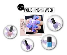 """Polishing Off the Week"" by azemina-azy ❤ liked on Polyvore featuring beauty, OPI, NARS Cosmetics and ORLY"