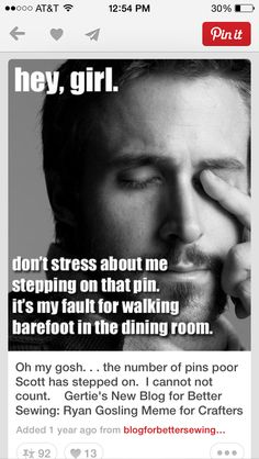 Ouch Ryan Gosling Meme Laugh Out Loud Perfect Man Sewing Quotes El