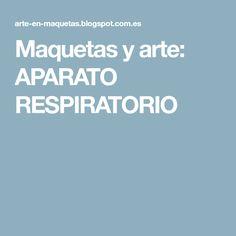 Maquetas y arte: APARATO RESPIRATORIO