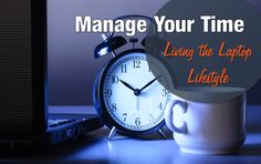 Manage Your Time While Living the Laptop Lifestyle