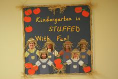 "Fall Bulletin Board Idea for home school room; each scarecrow with a pic of the kids, and ""Our School"" instead of ""Kindergarten""."
