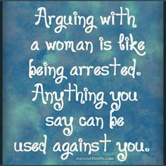 Arguing With A Woman funny quotes quote jokes woman lol funny quote funny quotes funny sayings humor