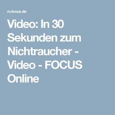 Video: In 30 Sekunden zum Nichtraucher - Video - FOCUS Online