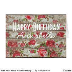 Rose Paint Wood Planks Birthday Card Oct 8 2016 @zazzle #junkydotcom