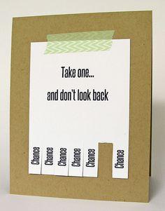 Take a Chance Card by @Tessa Wise