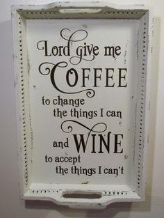 Reclaimed Serving Tray Kitchen Sign Shabby Painted Distressed Lord Give me Coffee and Wine Wall Sign Decor Altered Serenity Prayer