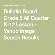 Bulletin Board Grade 5 All Quarter Lesson - Yahoo Image Search Results Search Web, Image Search, School Bulletin Boards, Video News, Yahoo Images, School Data Walls