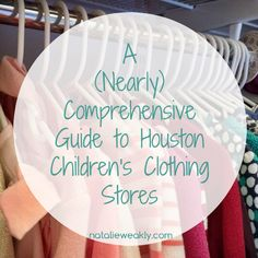 A (Nearly) Comprehensive Guide to Houston Children's Clothing Stores #ministyle #signaturestyle Blog   Signature Style