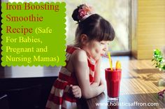 Iron Boosting Smoothie Recipe (SafeFor Babies and Toddlers (For Pregnant and Nursing Moms too