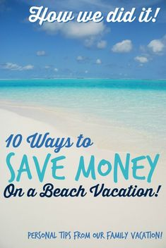 10 Ways to Save money on a beach vacation! This is how we did it, and it was a blessing! Budget, Budgeting Tips, #budget