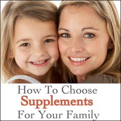 How Do I Choose The Right Supplements For My Family? « The Mommypotamus The Mommypotamus